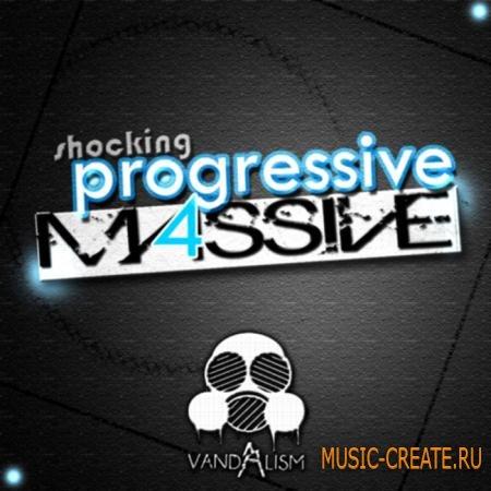 Vandalism - Shocking Progressive 4 Massive (NI Massive Presets)