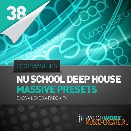 Loopmasters - Patchworx 38: Nu School Deep House Massive Presets (WAV NSMV MiDi) - сэмплы Deep House