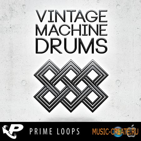 Prime Loops - Vintage Machine Drums (WAV) - драм сэмплы