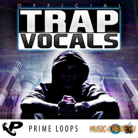 Prime Loops - Official Trap Vocals (MULTiFORMAT) - сэмплы Trap вокалов