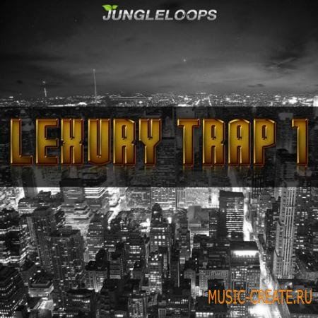 Jungle Loops - Lexury Trap Vol 1 (WAV MiDi) - сэмплы Trap, Dirty South