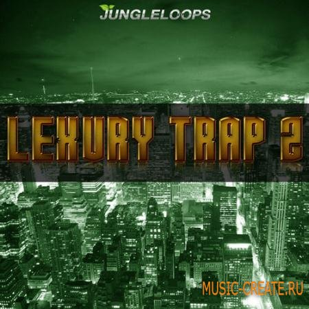 Jungle Loops - Lexury Trap Vol 2 (WAV MiDi) - сэмплы Trap, Dirty South