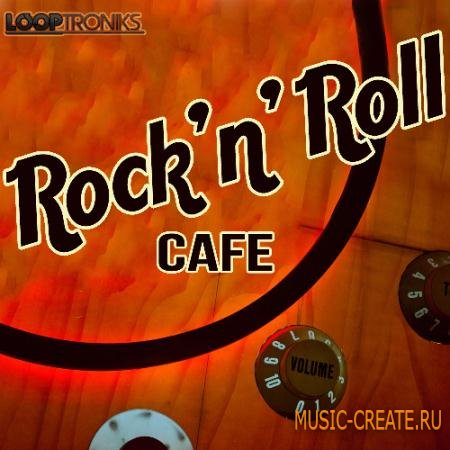 Looptroniks - Rock 'n' Roll Cafe (WAV MiDi) - сэмплы Rock