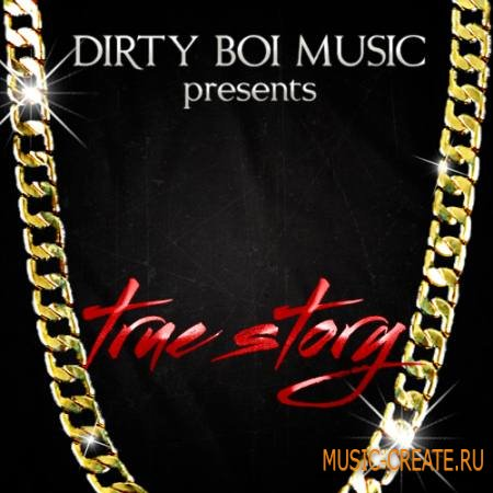 Dirty Boi Music - True Story