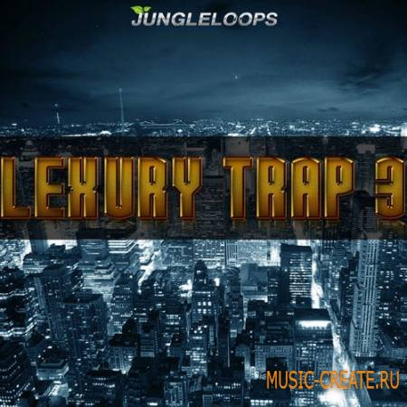 Jungle Loops - Lexury Trap Vol 3 (WAV MiDi) - сэмплы Trap