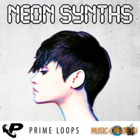 Prime Loops - Neon Synths (ACiD WAV AiFF REX2) - сэмплы Euro Dance, Pop Dance