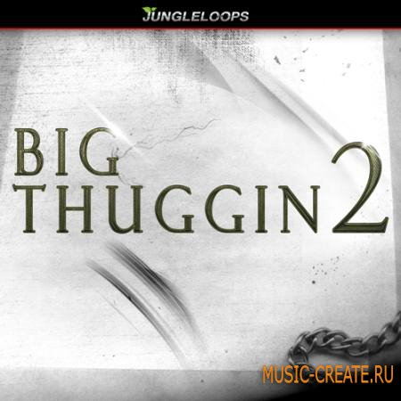 Jungle Loops - Big Thuggin 2 (WAV MiDi) - сэмплы Dirty South, Trap