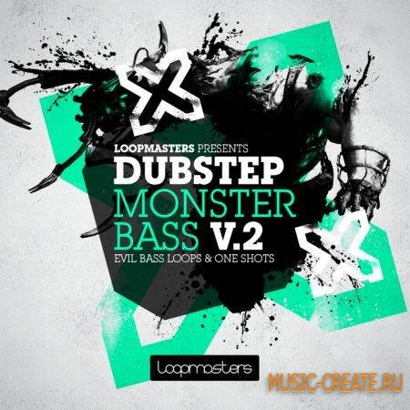 Loopmasters - Dubstep Monster Bass Vol 2 (MULTIFORMAT) - сэмплы Dubstep, Complextro, Drumstep
