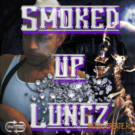 Loopstarz - Smoked-Up Lungz (ACiD WAV MiDi) - сэмплы Dirty South, Trap