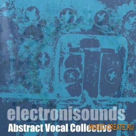 Electronisounds - Abstract Vocal Collective (WAV) - вокальные сэмплы