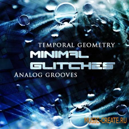 Temporal Geometry - Minimal Glitches Analog Grooves (WAV) - сэмплы Minimal