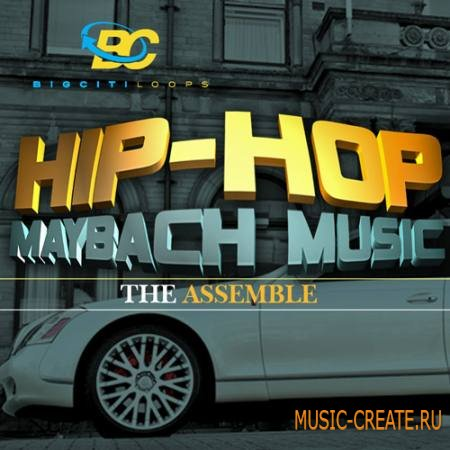 Big Citi Loops - Hip Hop Maybach Music The Assemble (WAV MiDi LOGiC) - сэмплы Hip Hop