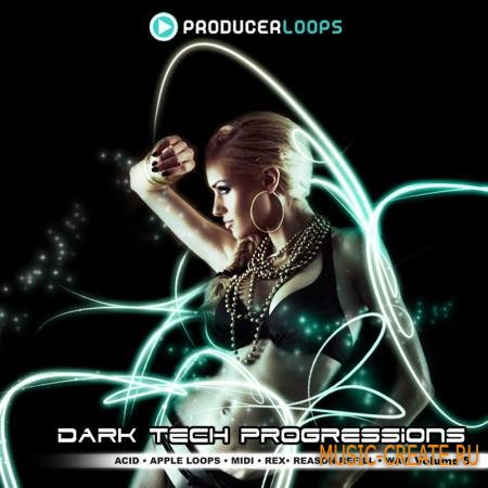 Producer Loops - Dark Tech Progressions Vol 5 (MULTiFORMAT) - сэмплы Minimal House, Deep House