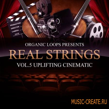 Organic Loops - Real Strings Vol.5: Uplifting Cinematic (WAV, MIDI, Sibelius) - сэмплы струнных