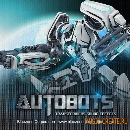 Bluezone Corporation - Autobots - Transformers Sound Effects (WAV) - звуковые эффекты