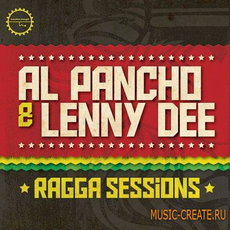 Industrial Strength Records - Al Pancho and Lenny Dee Ragga Sessions (WAV AiFF MiDi NMSV) - сэмплы Reggae