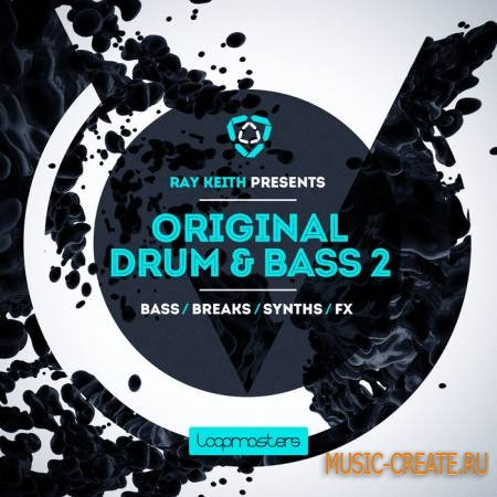 Loopmasters - Ray Keith: Original Drum and Bass Vol.2 (MULTiFORMAT) - сэмплы Drum and Bass