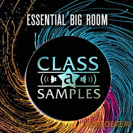 Class A Samples - Essential Big Room (WAV) - сэмплы House, Electro House, Progressive House