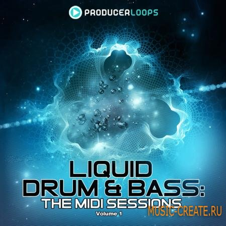 Producer Loops - Liquid Drum & Bass The MIDI Sessions Vol 1 (MiDi) - мелодии Drum & Bass