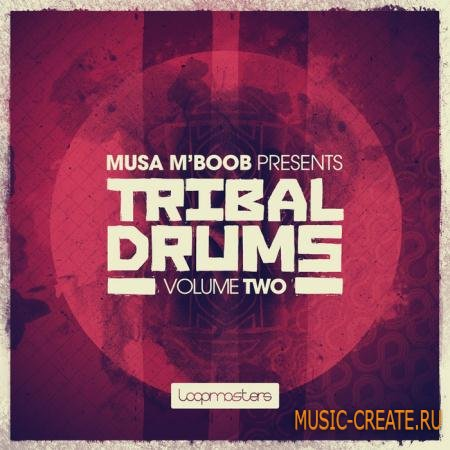 Loopmasters - Musa MBoob Presents Tribal Drums Vol.2 (MULTiFORMAT) - африканские перкуссии