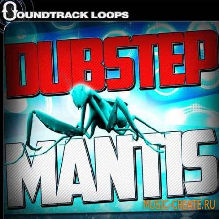 Soundtrack Loops - Dubstep Mantis Ultimate Dubstep Collection (ACiD WAV MiDi REX AiFF SFZ FXB) - сэмплы Dubstep