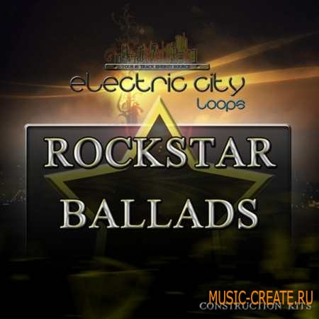 Electric City Loops - Rockstar Ballads (WAV MiDi) - сэмплы Rock