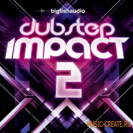 Big Fish Audio - Dubstep Impact 2 (MULTiFORMAT) - сэмплы Dubstep