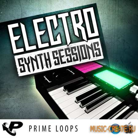 Prime Loops - Electro Synth Sessions (ACiD WAV AiFF REX2) - сэмплы Electro House