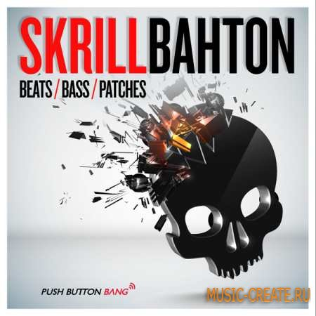 Push Button Bang - Skrillbahton (MULTiFORMAT) - сэмплы Dubstep, Electro