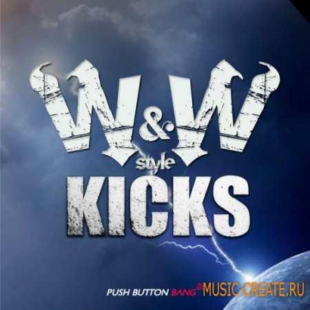 Push Button Bang - W and W Style Kicks (WAV) - сэмплы бас-барабанов