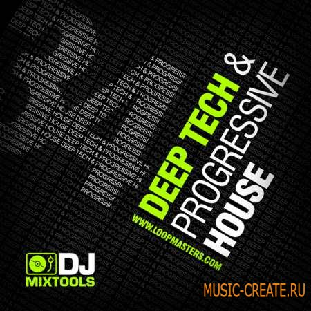 Loopmasters - Dj Mixtools 34: Deep Progressive and Tech House Vol.1 (WAV Ableton Live) - сэмплы Deep Progressive, Tech House
