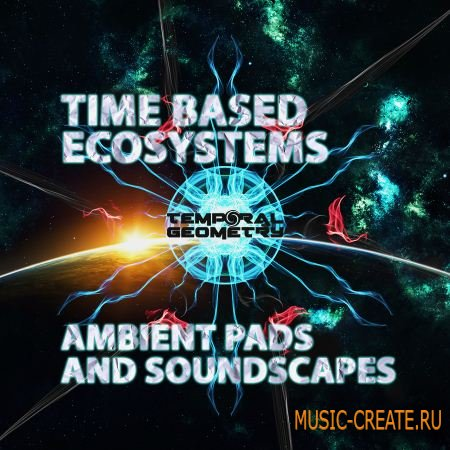 Temporal Geometry - Time Based Ecosystems: Ambient Pads & Soundscapes (WAV) - звуковые эффекты