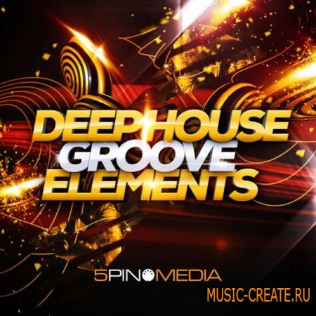 5Pin Media - Deep House Groove Elements (MULTiFORMAT) - сэмплы Deep House