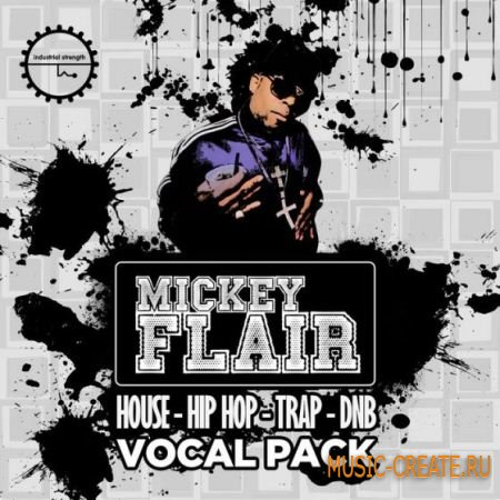 Industrial Strength Records - Mickey Flair Vocal Pack (WAV) - вокальные сэмплы