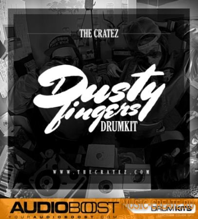 AudioBoost - THE CRATEZ Dusty Fingers Drumkit (WAV) - сэмплы ударных