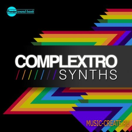 Premier Sound Bank - Complextro Synths (WAV) - сэмплы Complextro, Electro House