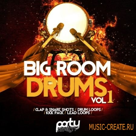 Party Design - Big Room Drums Vol 1 (WAV) - драм сэмплы