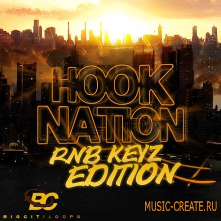 Big Citi Loops - Hook Nation RnB Keyz Edition (WAV) - сэмплы RnB