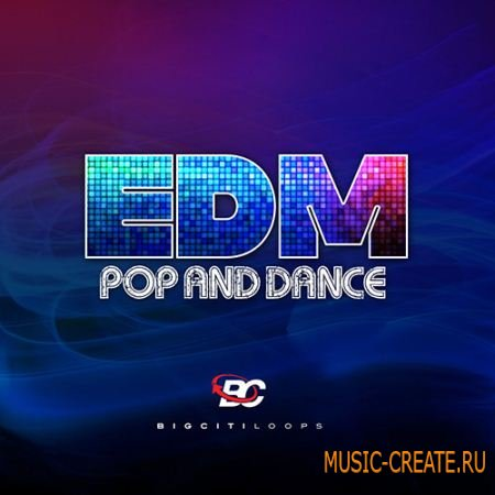 Big Citi Loops - EDM: Pop & Dance (WAV) - сэмплы Pop, Dance