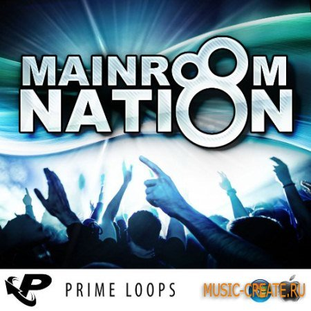 Prime Loops - Mainroom Nation (MULTiFORMAT) - сэмплы Electro