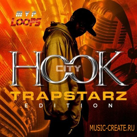 MVP Loops - Hook City Trapstarz Edition (WAV MIDI) - сэмплы Trap
