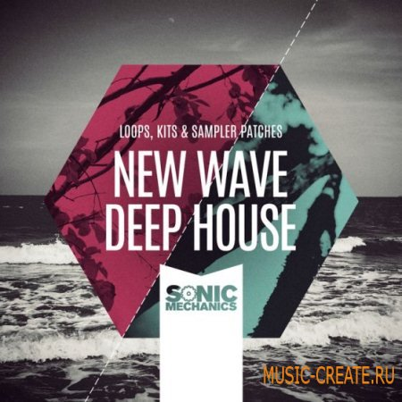 Sonic Mechanics - New Wave Deep House (MULTIFORMAT) - сэмплы Deep House