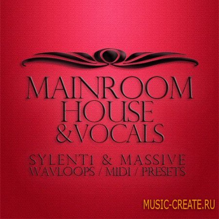 Samples To Pro - Mainroom House and Vocals (WAV MiDi Synth Presets) - сэмплы Mainroom House, Progressive House