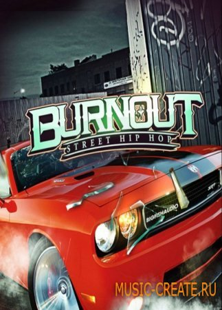 Big Fish Audio - Burnout Street Hip Hop (MULTiFORMAT) - сэмплы Hip Hop