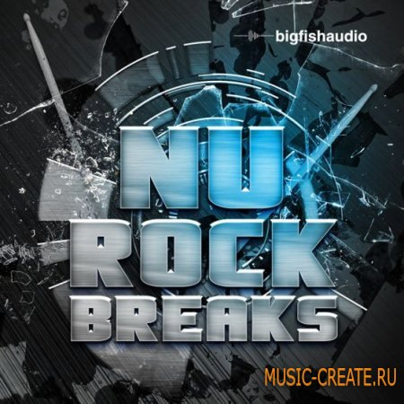 Big Fish Audio - Nu Rock Breaks (MULTiFORMAT) - сэмплы Rock