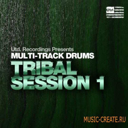 Utd Recordings - Multi-track Drums Tribal Session 1 (WAV AiFF Logic and Ableton Projects) - сэмплы перкуссии