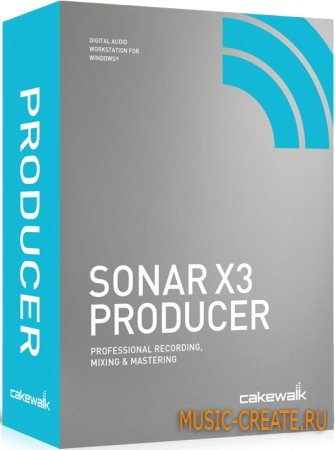 Cakewalk - SONAR X3 Producer Edition + X3c, X3d Update (Team R2R) - виртуальная музыкальная студия