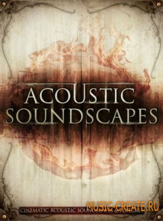 Big Fish Audio - Acoustic Soundscapes (KONTAKT) - библиотека кинематографических звуков