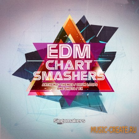 Singomakers - EDM Chart Smashers (WAV REX2) - сэмплы Electro House