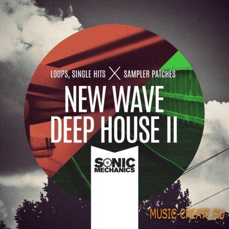 Sonic Mechanics - New Wave Deep House 2 (MULTiFORMAT) - сэмплы Deep House, Bass House, Garage